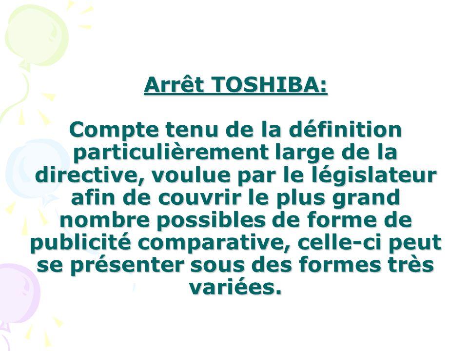 Arrêt TOSHIBA: Compte tenu de la définition particulièrement large de la directive, voulue par le législateur afin de couvrir le plus grand nombre pos