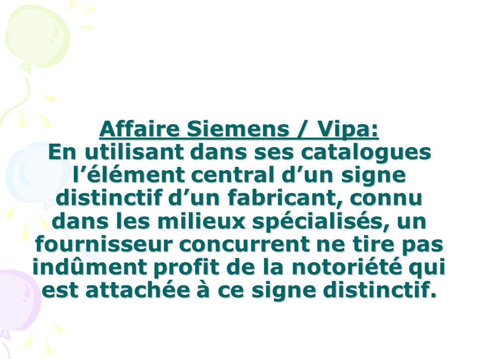 Affaire Siemens / Vipa: En utilisant dans ses catalogues lélément central dun signe distinctif dun fabricant, connu dans les milieux spécialisés, un f