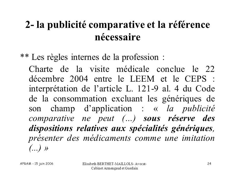 APRAM - 15 juin 2006 Elisabeth BERTHET-MAILLOLS- Avocat- Cabinet Armengaud et Guerlain 24 2- la publicité comparative et la référence nécessaire ** Le