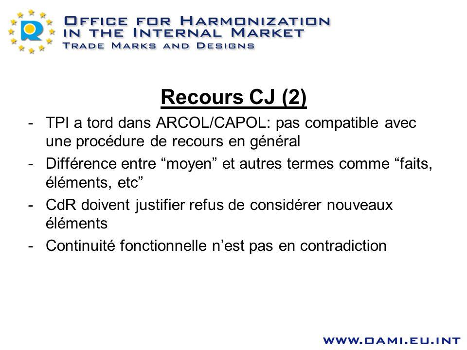 Recours CJ (2) -TPI a tord dans ARCOL/CAPOL: pas compatible avec une procédure de recours en général -Différence entre moyen et autres termes comme fa