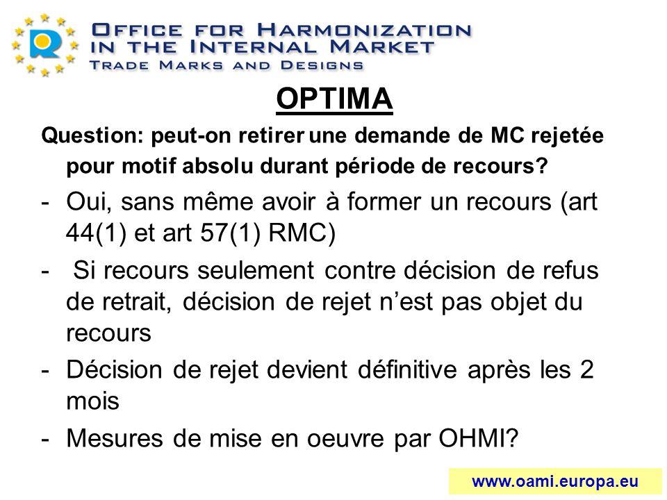 OPTIMA Question: peut-on retirer une demande de MC rejetée pour motif absolu durant période de recours? -Oui, sans même avoir à former un recours (art