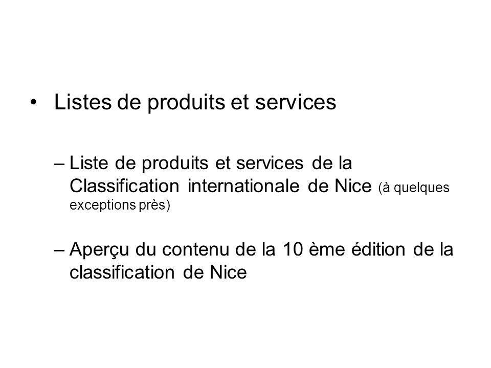Listes de produits et services –Liste de produits et services de la Classification internationale de Nice (à quelques exceptions près) –Aperçu du cont