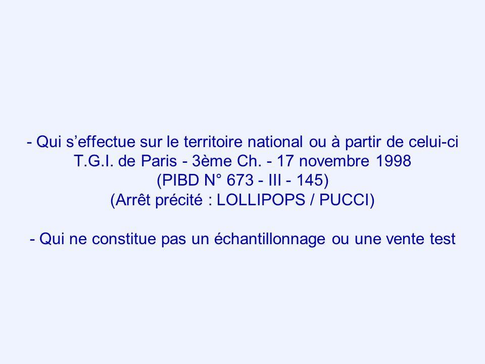 - Qui seffectue sur le territoire national ou à partir de celui-ci T.G.I. de Paris - 3ème Ch. - 17 novembre 1998 (PIBD N° 673 - III - 145) (Arrêt préc