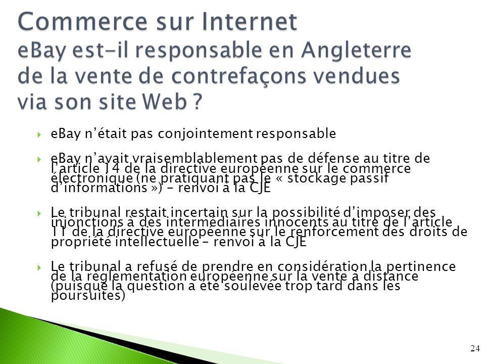 24 Commerce sur Internet eBay est-il responsable en Angleterre de la vente de contrefaçons vendues via son site Web .