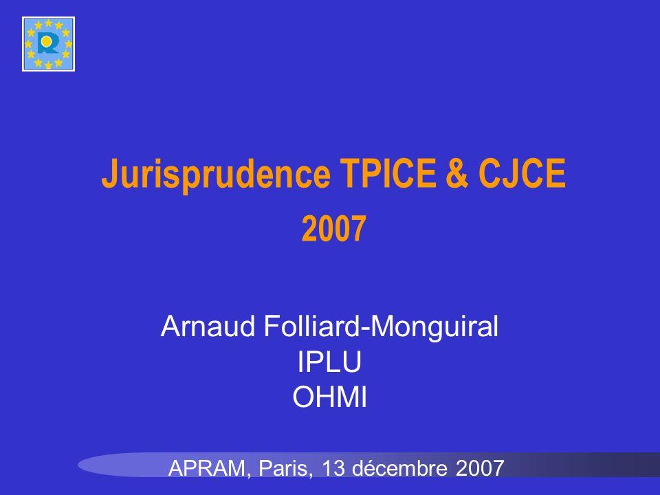Jurisprudence TPICE & CJCE 2007 APRAM, Paris, 13 décembre 2007 Arnaud Folliard-Monguiral IPLU OHMI