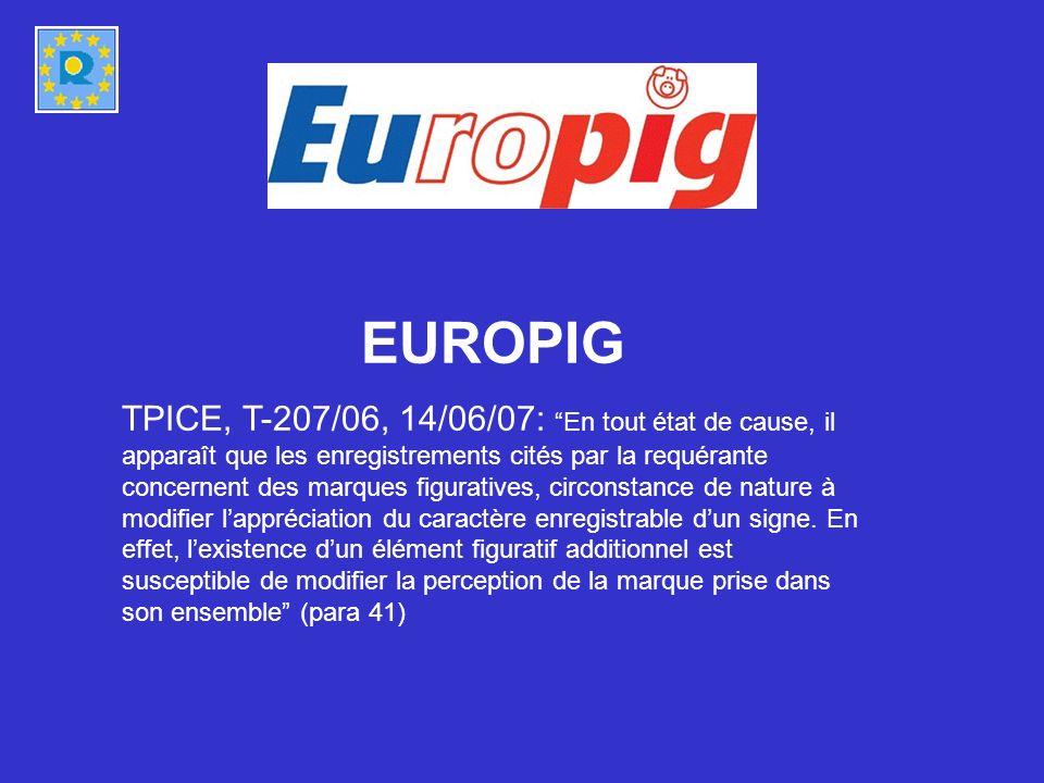 EUROPIG TPICE, T-207/06, 14/06/07:En tout état de cause, il apparaît que les enregistrements cités par la requérante concernent des marques figuratives, circonstance de nature à modifier lappréciation du caractère enregistrable dun signe.
