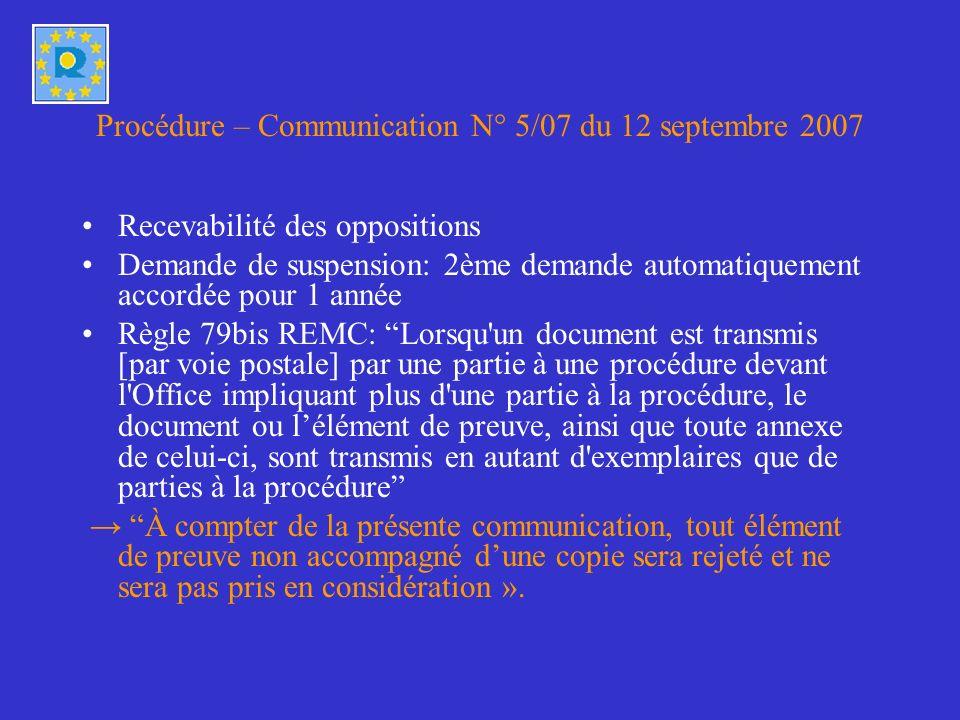 Procédure – Communication N° 5/07 du 12 septembre 2007 Recevabilité des oppositions Demande de suspension: 2ème demande automatiquement accordée pour