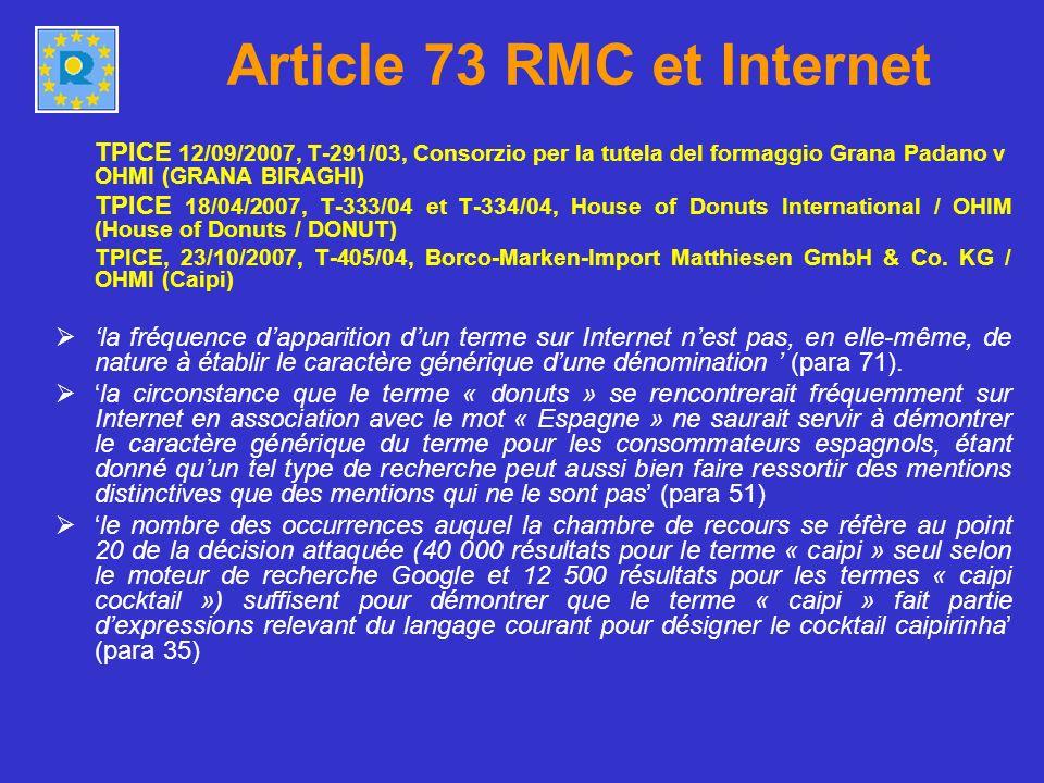 Article 73 RMC et Internet TPICE 12/09/2007, T-291/03, Consorzio per la tutela del formaggio Grana Padano v OHMI (GRANA BIRAGHI) TPICE 18/04/2007, T-3