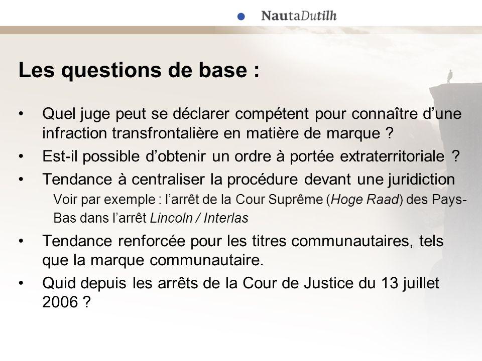 Les questions de base : Quel juge peut se déclarer compétent pour connaître dune infraction transfrontalière en matière de marque ? Est-il possible do