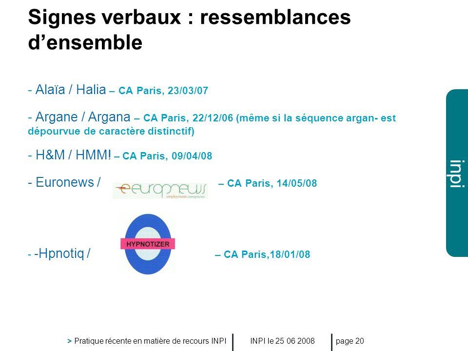 inpi INPI le 25 06 2008 > Pratique récente en matière de recours INPI page 20 Signes verbaux : ressemblances densemble - Alaïa / Halia – CA Paris, 23/