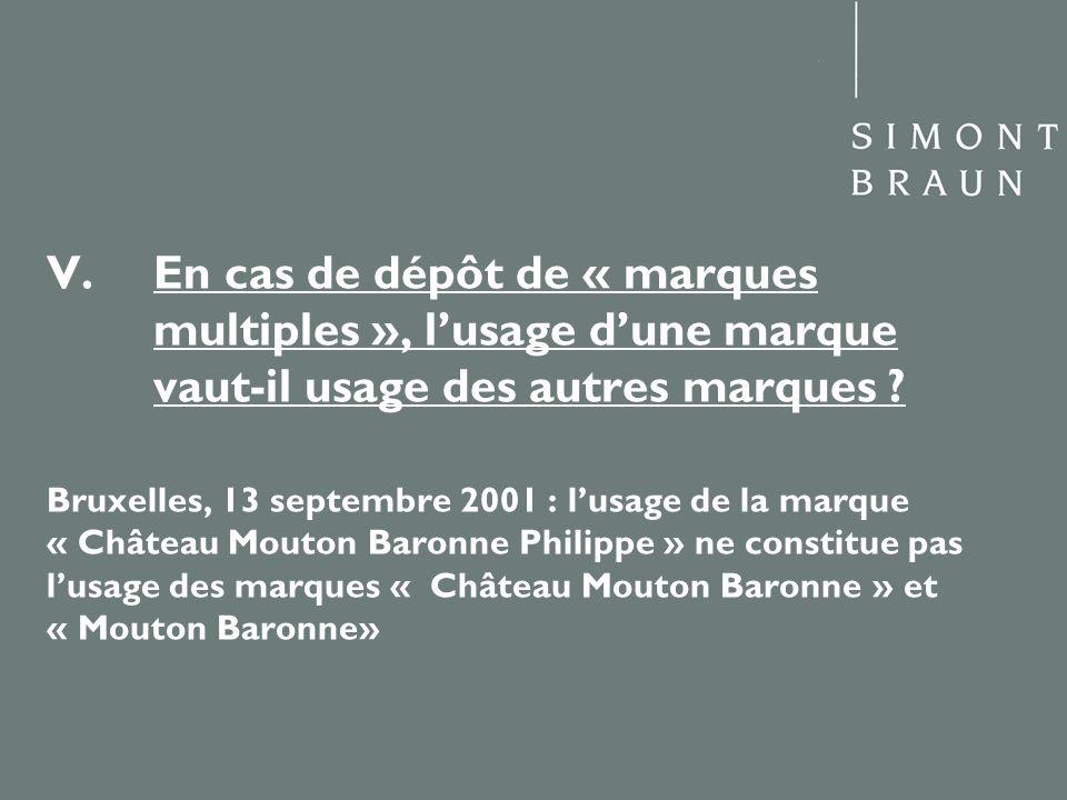 V.En cas de dépôt de « marques multiples », lusage dune marque vaut-il usage des autres marques ? Bruxelles, 13 septembre 2001 : lusage de la marque «