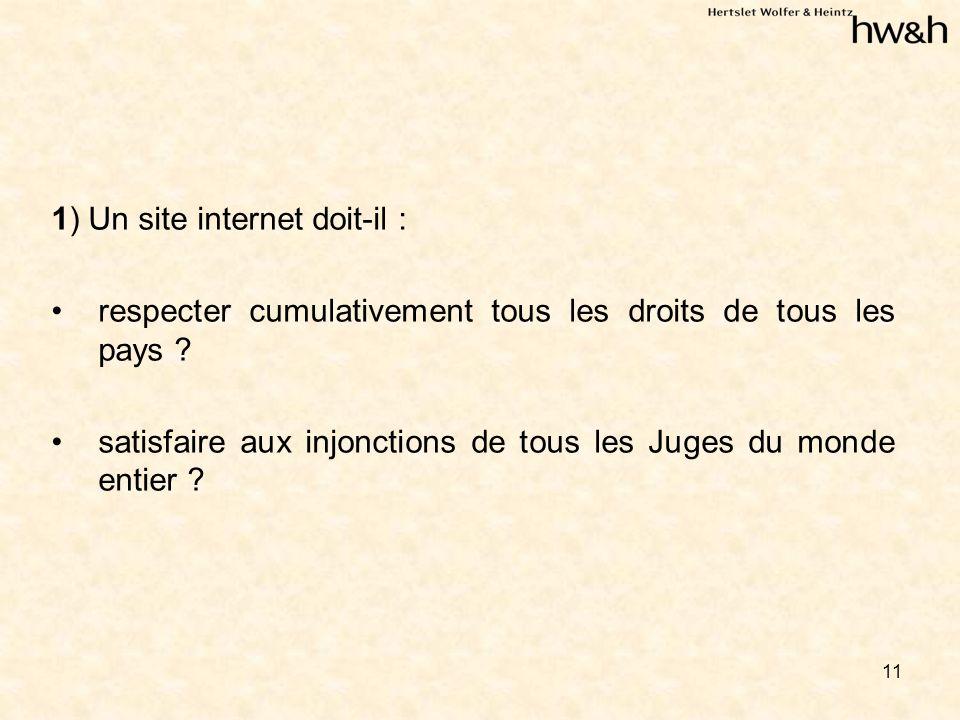 11 1) Un site internet doit-il : respecter cumulativement tous les droits de tous les pays .