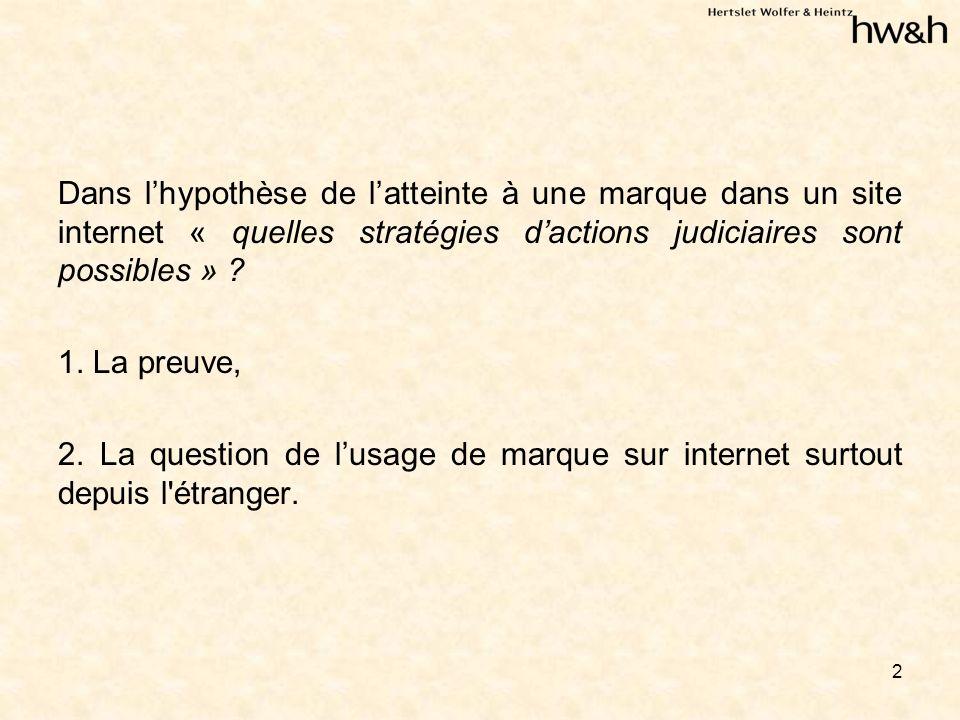 13 C) La compétence des juridictions Françaises : Cour de Cassation, 7 Mars 2000 : « lorsquune infraction aux droits de la propriété intellectuelle à été commise par une diffusion sur le réseau internet, le fait dommageable se produit en tous lieux où les informations litigieuses ont été mises à la disposition des utilisateurs du site »