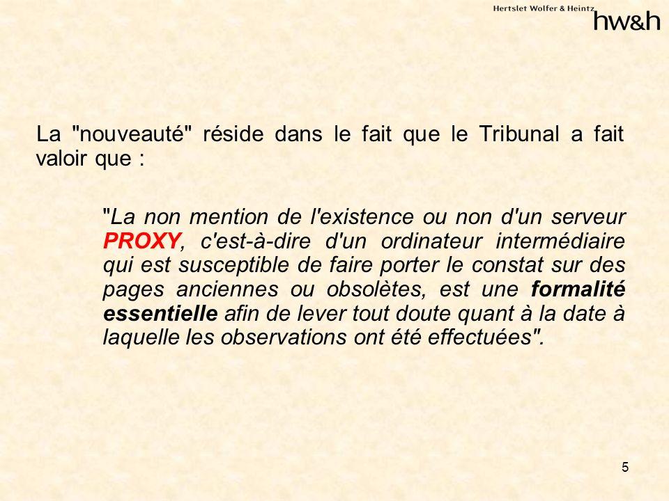 26 Le Jugement du 12 novembre 2001 a : –Considéré que le Jugement avait « Interdit tout usage de la marque en France sans faire de distinction entre un usage à titre commercial et un usage de la marque à titre d information.