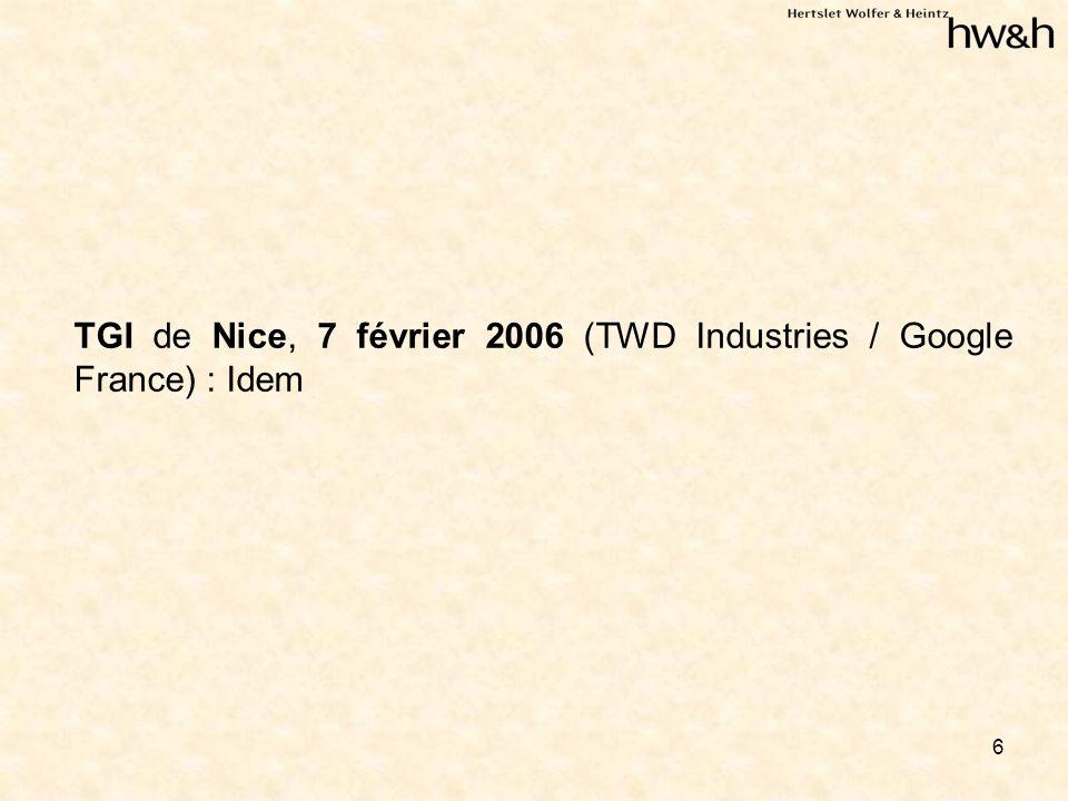 6 TGI de Nice, 7 février 2006 (TWD Industries / Google France) : Idem