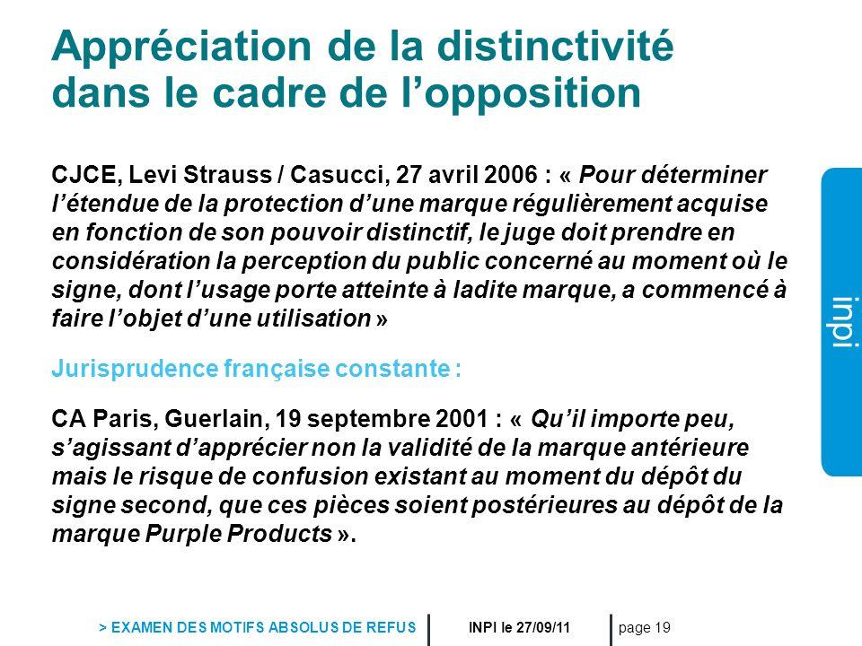 inpi INPI le 27/09/11 > EXAMEN DES MOTIFS ABSOLUS DE REFUS page 19 Appréciation de la distinctivité dans le cadre de lopposition CJCE, Levi Strauss /
