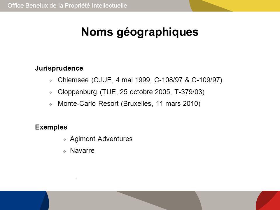 Office Benelux de la Propriété Intellectuelle Noms géographiques Jurisprudence Chiemsee (CJUE, 4 mai 1999, C-108/97 & C-109/97) Cloppenburg (TUE, 25 o