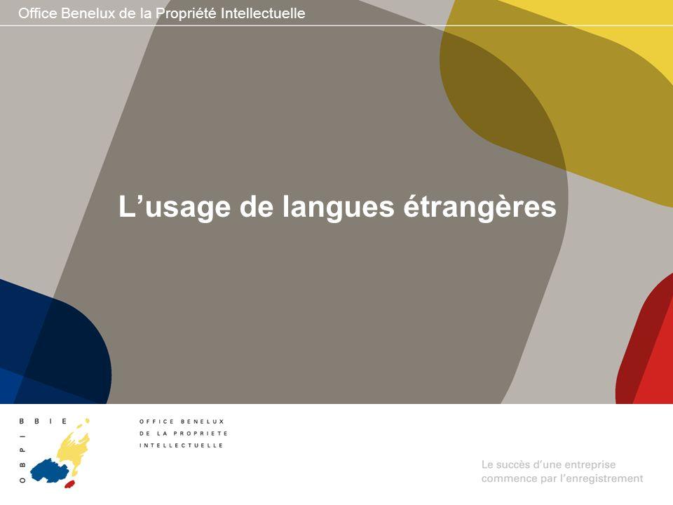 Office Benelux de la Propriété Intellectuelle Lusage de langues étrangères