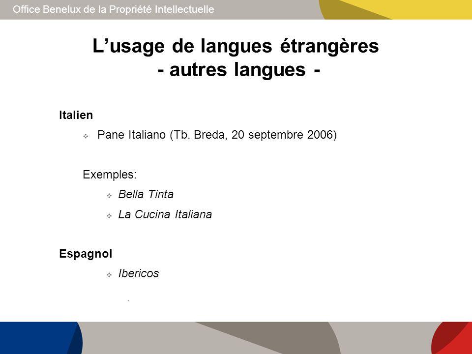Office Benelux de la Propriété Intellectuelle Lusage de langues étrangères - autres langues - Italien Pane Italiano (Tb. Breda, 20 septembre 2006) Exe