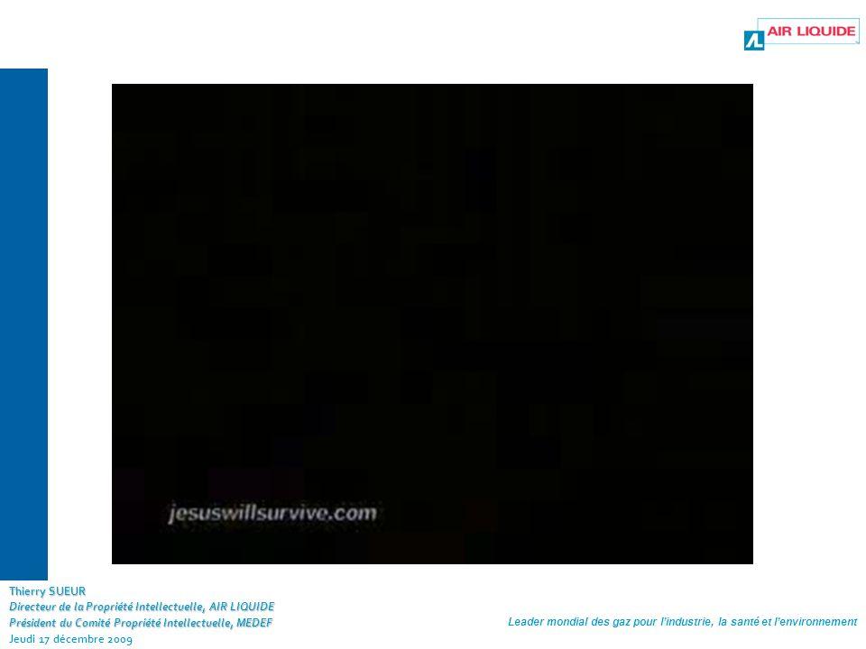 Leader mondial des gaz pour lindustrie, la santé et lenvironnement Thierry SUEUR Directeur de la Propriété Intellectuelle, AIR LIQUIDE Président du Comité Propriété Intellectuelle, MEDEF Jeudi 17 décembre 2009