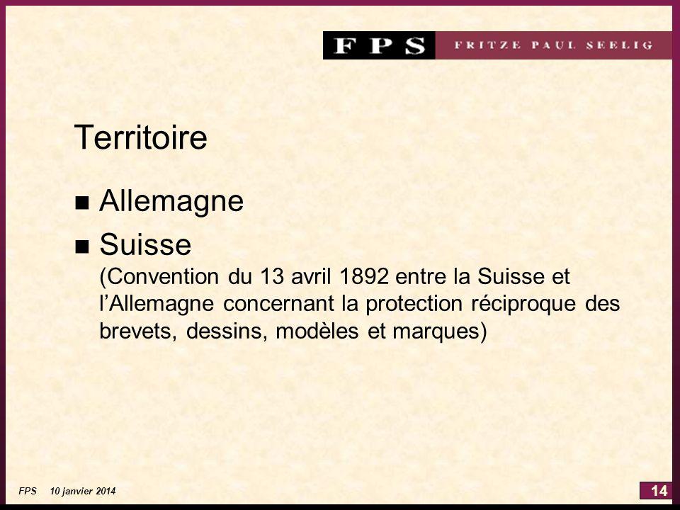 14 FPS 10 janvier 2014 Territoire n Allemagne n Suisse (Convention du 13 avril 1892 entre la Suisse et lAllemagne concernant la protection réciproque des brevets, dessins, modèles et marques)