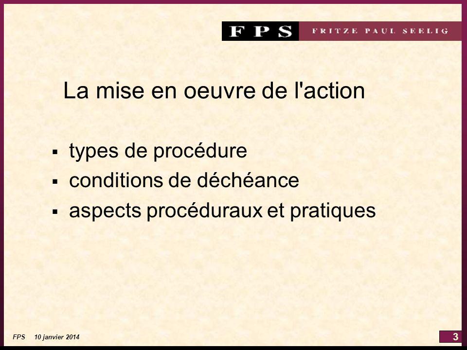 3 FPS 10 janvier 2014 La mise en oeuvre de l action types de procédure conditions de déchéance aspects procéduraux et pratiques
