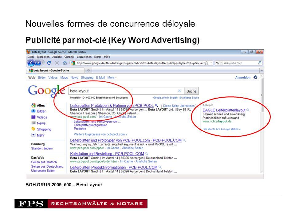 Nouvelles formes de concurrence déloyale Publicité par mot-clé (Key Word Advertising) BGH GRUR 2009, 500 – Beta Layout