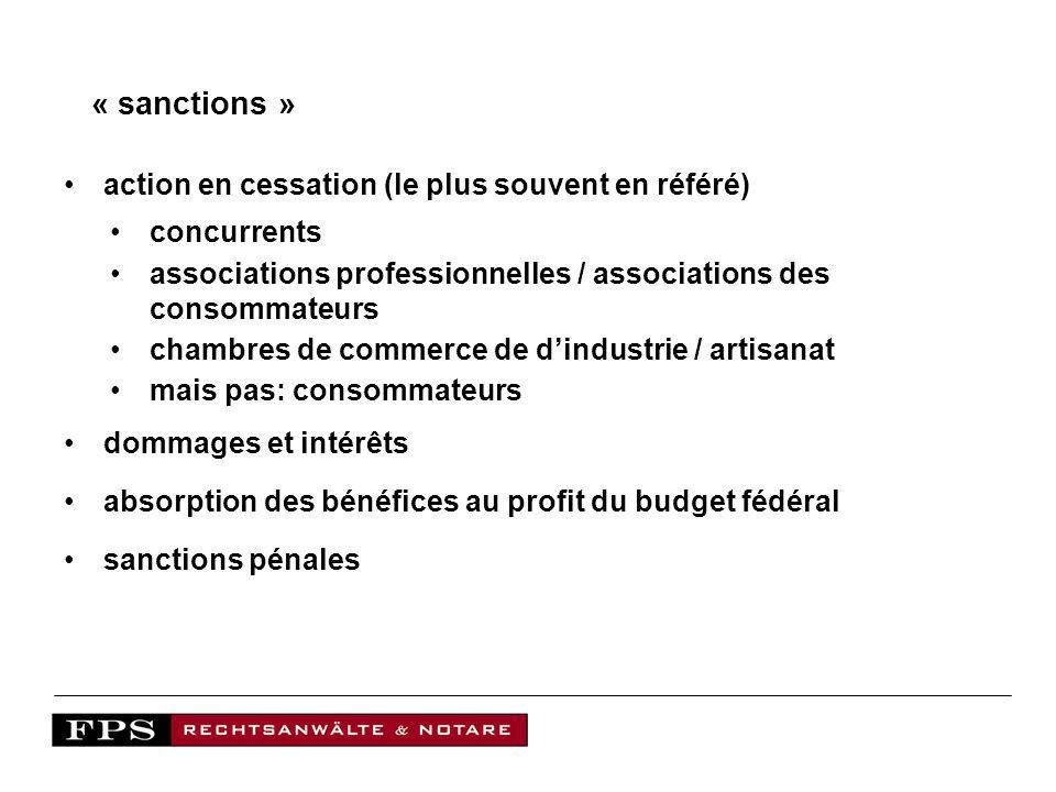 « sanctions » action en cessation (le plus souvent en référé) concurrents associations professionnelles / associations des consommateurs chambres de c