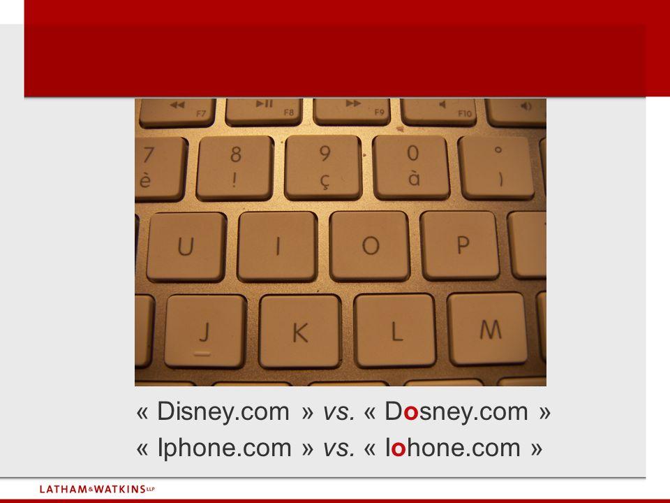 « Disney.com » vs. « Dosney.com » « Iphone.com » vs. « Iohone.com »