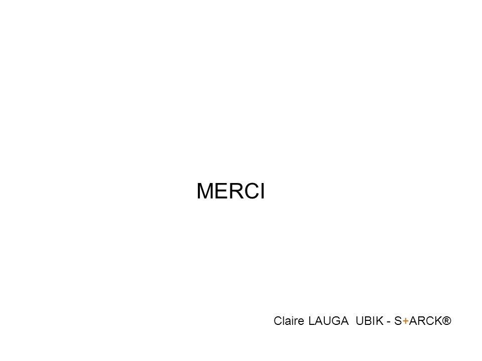 MERCI Claire LAUGA UBIK - S+ARCK®