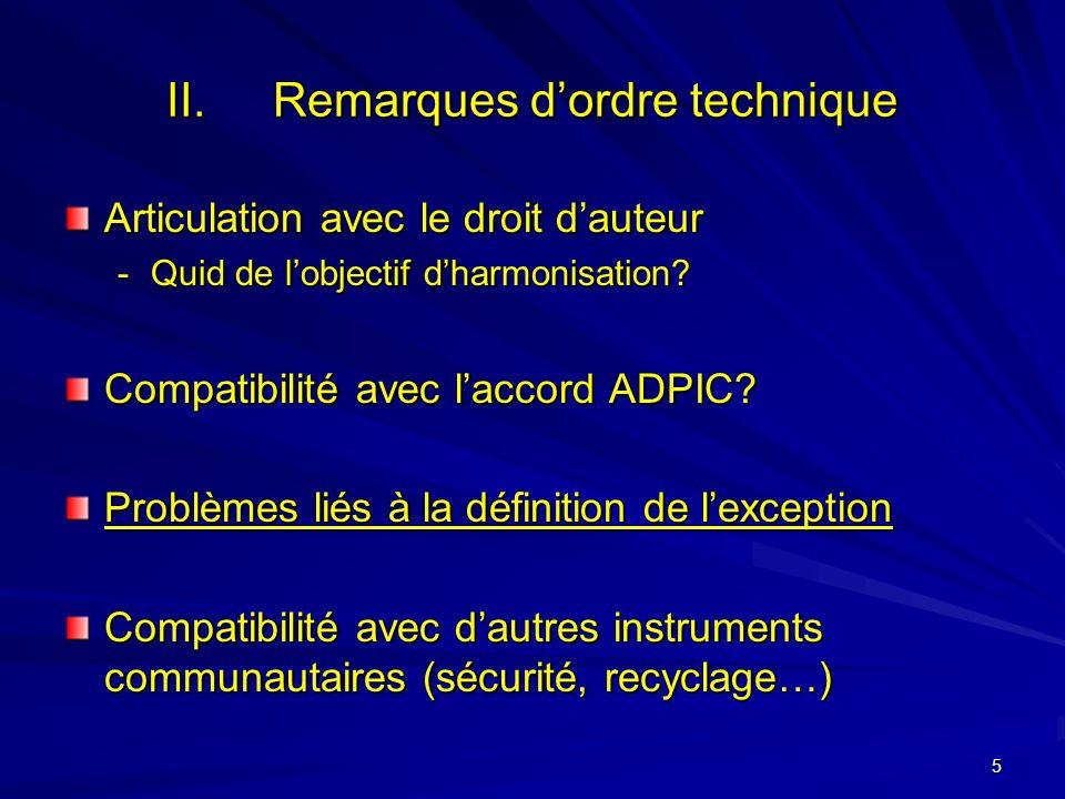 5 II.Remarques dordre technique Articulation avec le droit dauteur -Quid de lobjectif dharmonisation.