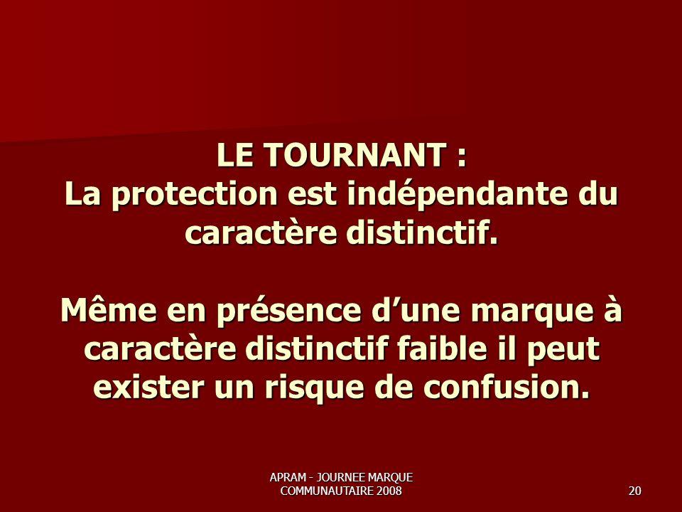 APRAM - JOURNEE MARQUE COMMUNAUTAIRE 200820 LE TOURNANT : La protection est indépendante du caractère distinctif.