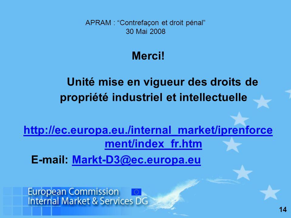 14 APRAM : Contrefaçon et droit pénal 30 Mai 2008 Merci.