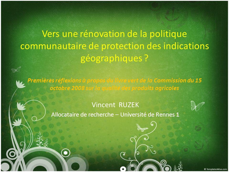 Vers une rénovation de la politique communautaire de protection des indications géographiques ? Premières réflexions à propos du livre vert de la Comm