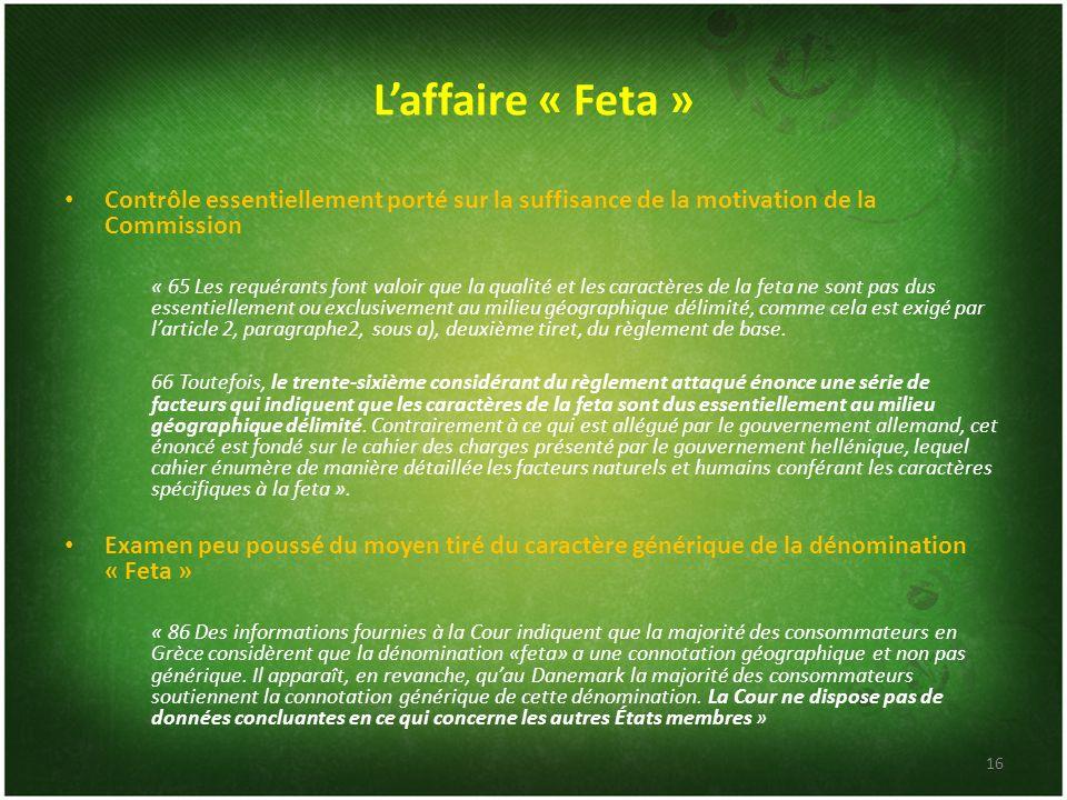 Laffaire « Feta » Contrôle essentiellement porté sur la suffisance de la motivation de la Commission « 65 Les requérants font valoir que la qualité et