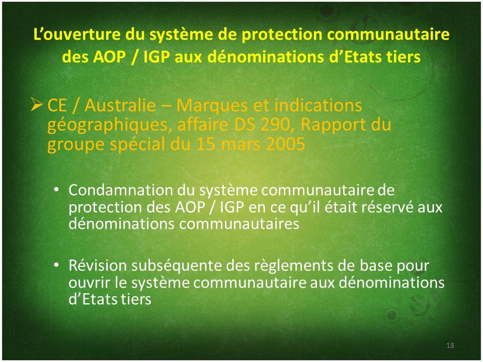 Louverture du système de protection communautaire des AOP / IGP aux dénominations dEtats tiers CE / Australie – Marques et indications géographiques,
