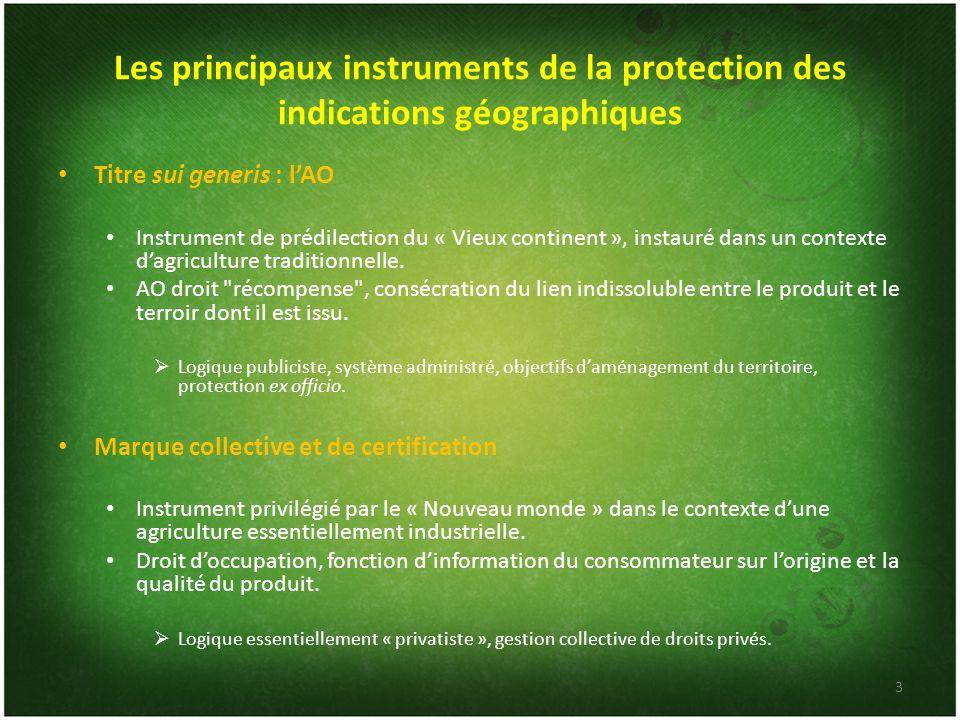 Les principaux instruments de la protection des indications géographiques Titre sui generis : lAO Instrument de prédilection du « Vieux continent », i