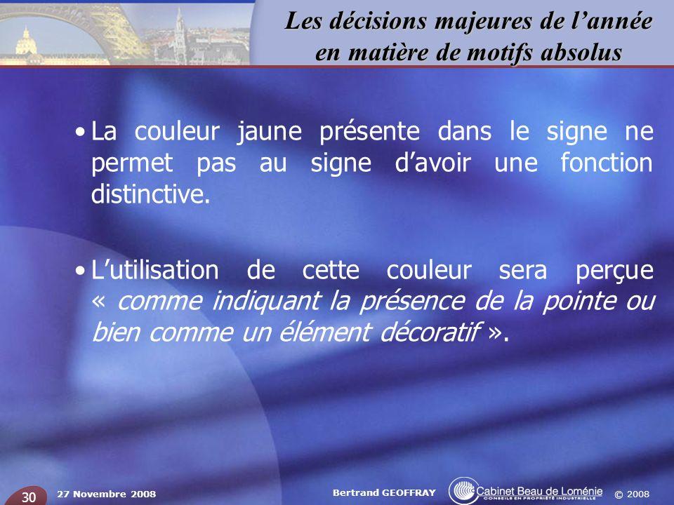 © 2008 Les décisions majeures de lannée en matière de motifs absolus 27 Novembre 2008 Bertrand GEOFFRAY 30 La couleur jaune présente dans le signe ne