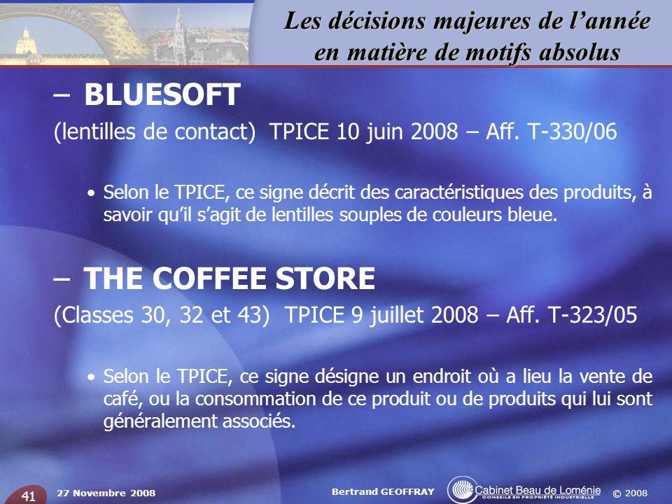 © 2008 Les décisions majeures de lannée en matière de motifs absolus 27 Novembre 2008 Bertrand GEOFFRAY 41 – BLUESOFT (lentilles de contact) TPICE 10