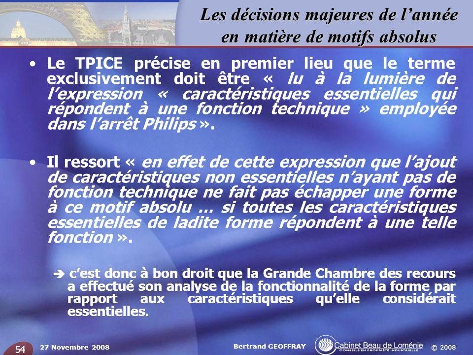 © 2008 Les décisions majeures de lannée en matière de motifs absolus 27 Novembre 2008 Bertrand GEOFFRAY 54 Le TPICE précise en premier lieu que le ter