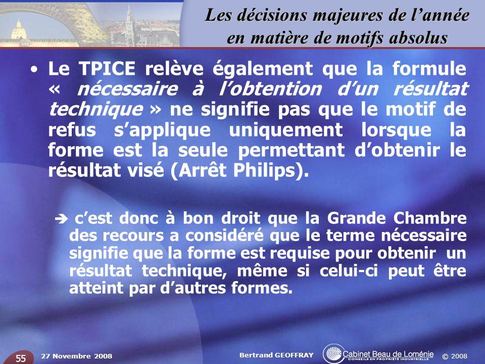 © 2008 Les décisions majeures de lannée en matière de motifs absolus 27 Novembre 2008 Bertrand GEOFFRAY 55 Le TPICE relève également que la formule «