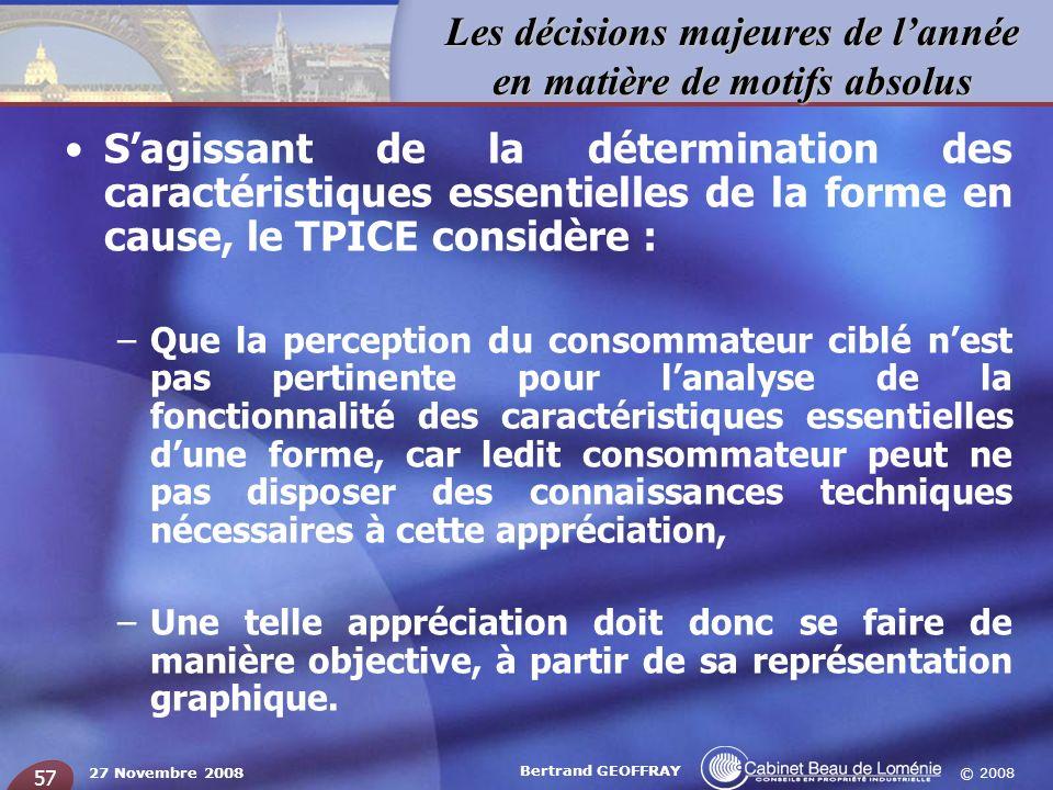 © 2008 Les décisions majeures de lannée en matière de motifs absolus 27 Novembre 2008 Bertrand GEOFFRAY 57 Sagissant de la détermination des caractéri