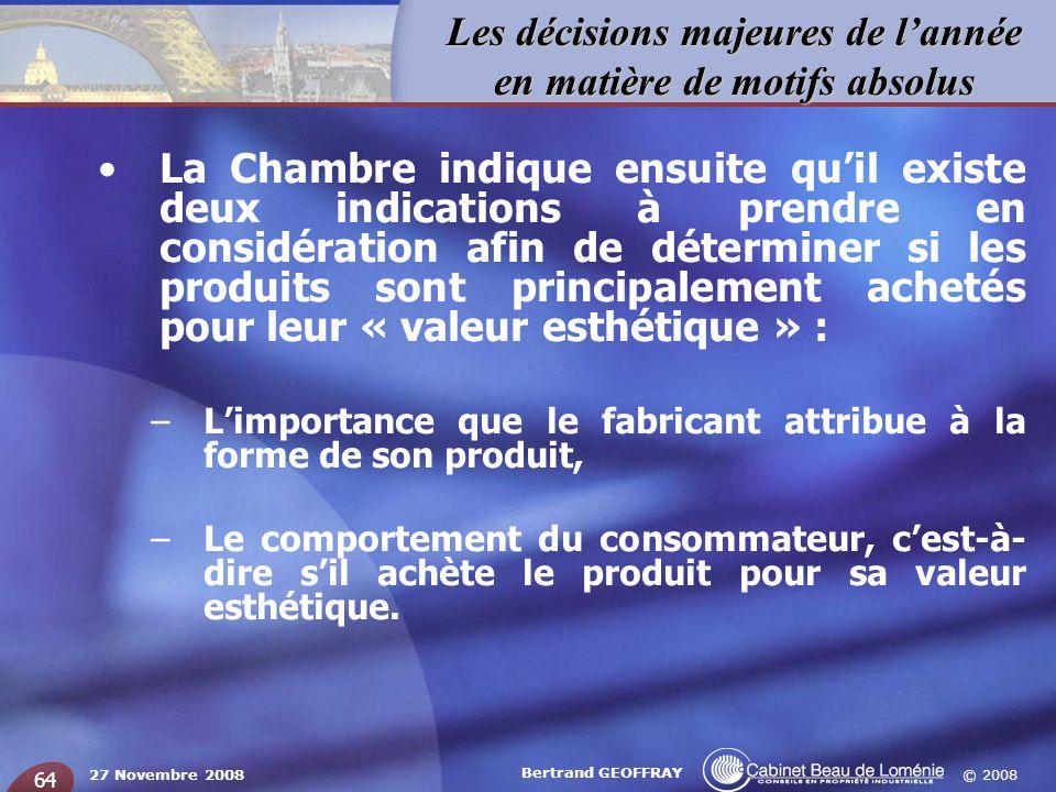 © 2008 Les décisions majeures de lannée en matière de motifs absolus 27 Novembre 2008 Bertrand GEOFFRAY 64 La Chambre indique ensuite quil existe deux