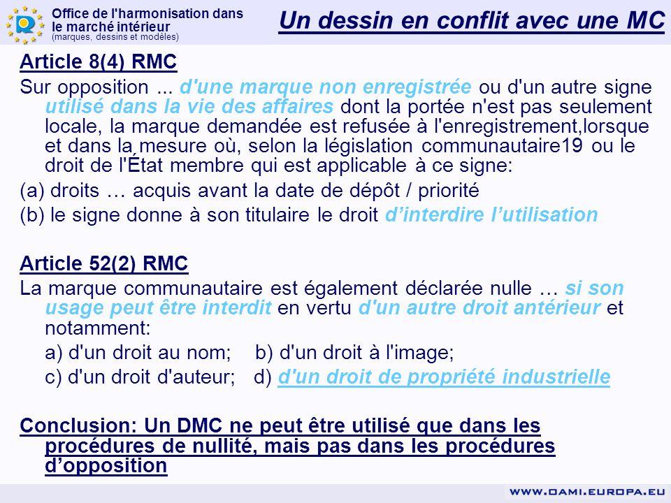 Office de l harmonisation dans le marché intérieur (marques, dessins et modèles) Article 8(4) RMC Sur opposition...