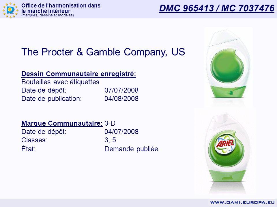 Office de l harmonisation dans le marché intérieur (marques, dessins et modèles) DMC 965413 / MC 7037476 The Procter & Gamble Company, US Dessin Communautaire enregistré: Bouteilles avec étiquettes Date de dépôt:07/07/2008 Date de publication:04/08/2008 Marque Communautaire:3-D Date de dépôt:04/07/2008 Classes:3, 5 État:Demande publiée