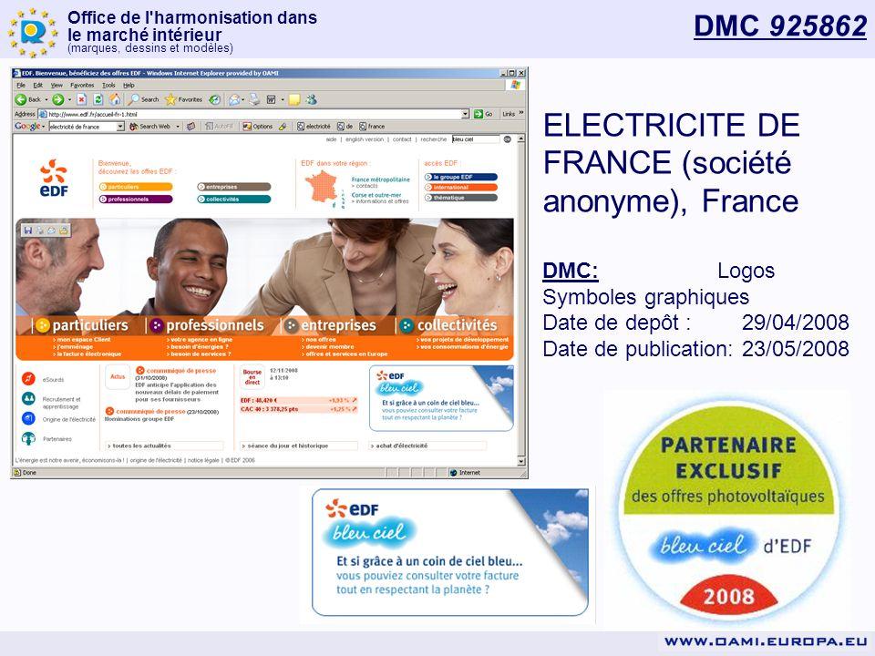 Office de l harmonisation dans le marché intérieur (marques, dessins et modèles) DMC 925862 ELECTRICITE DE FRANCE (société anonyme), France DMC:Logos Symboles graphiques Date de depôt : 29/04/2008 Date de publication: 23/05/2008