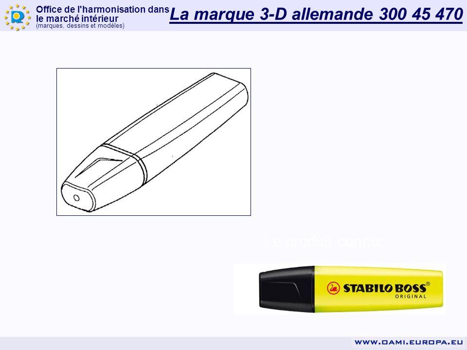 Office de l harmonisation dans le marché intérieur (marques, dessins et modèles) La marque 3-D allemande 300 45 470 Le produit connu: