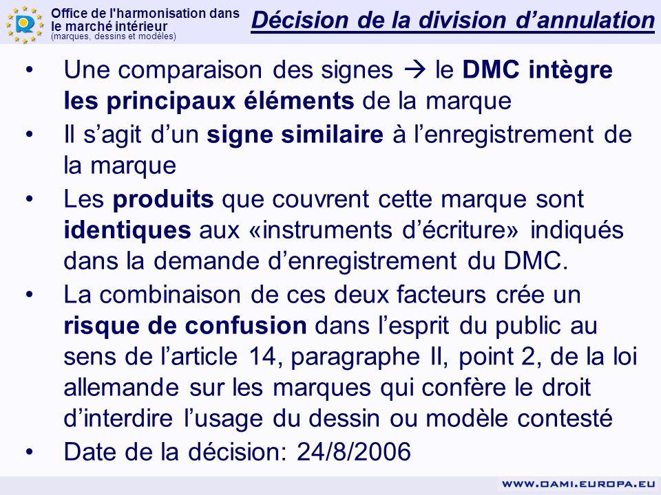 Décision de la division dannulation Une comparaison des signes le DMC intègre les principaux éléments de la marque Il sagit dun signe similaire à lenr