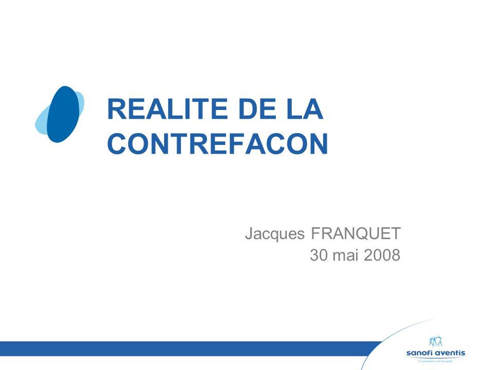 REALITE DE LA CONTREFACON Jacques FRANQUET 30 mai 2008