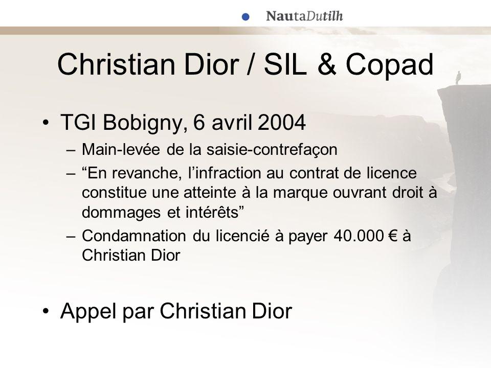Christian Dior / SIL & Copad TGI Bobigny, 6 avril 2004 –Main-levée de la saisie-contrefaçon –En revanche, linfraction au contrat de licence constitue